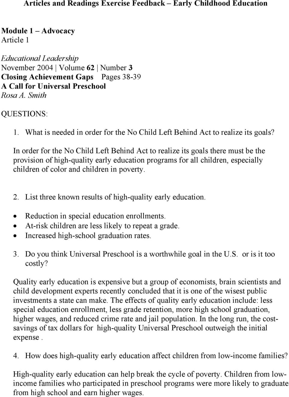 In order for the No Child Left Behind Act to realize its goals there must be the provision of high-quality early education programs for all children, especially children of color and children in