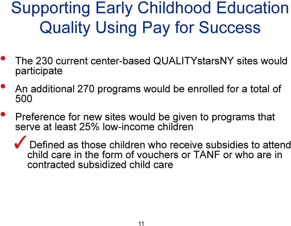 sites would be given to programs that serve at least 25% low-income children Defined as those children who
