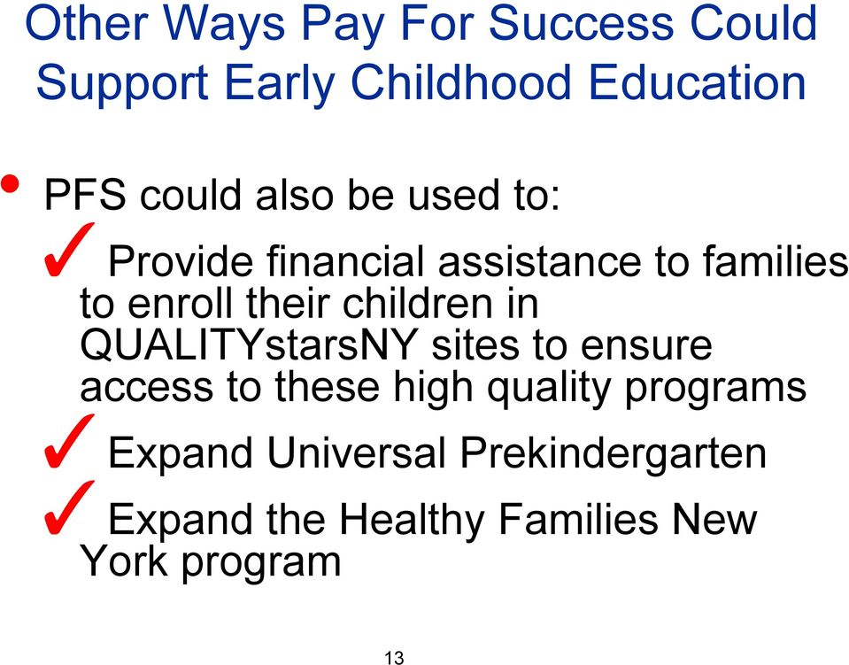 children in QUALITYstarsNY sites to ensure access to these high quality