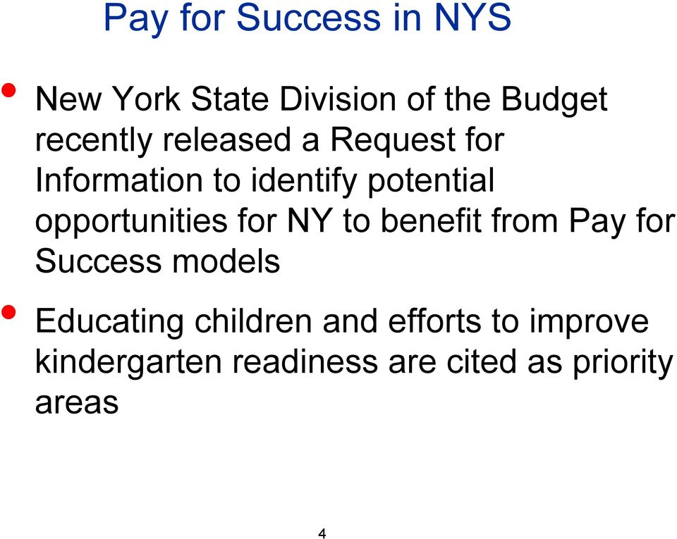 for NY to benefit from Pay for Success models Educating children and