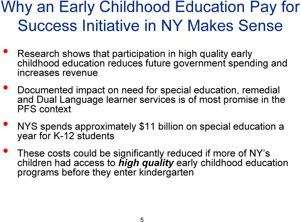 learner services is of most promise in the PFS context NYS spends approximately $11 billion on special education a year for K-12 students These
