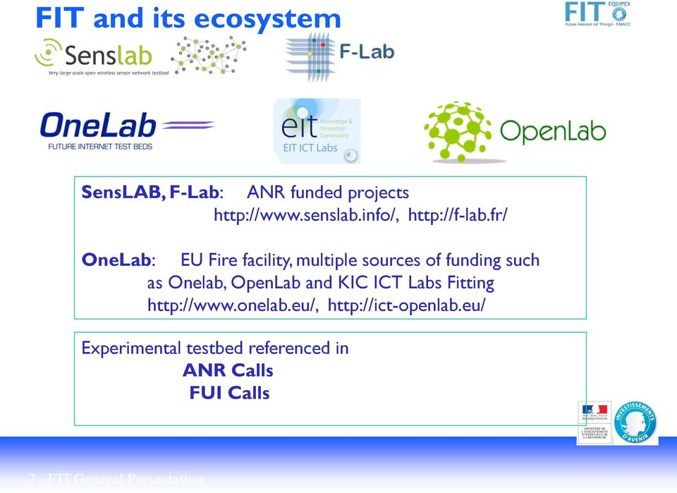 fr/ OneLab: EU Fire facility, multiple sources of funding such as Onelab, OpenLab