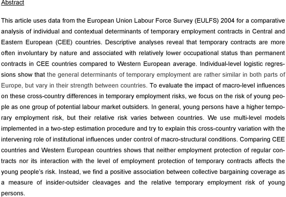 Descriptive analyses reveal that temporary contracts are more often involuntary by nature and associated with relatively lower occupational status than permanent contracts in CEE countries compared