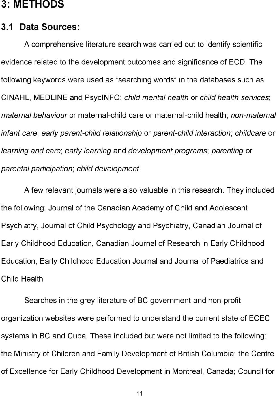 maternal-child health; non-maternal infant care; early parent-child relationship or parent-child interaction; childcare or learning and care; early learning and development programs; parenting or