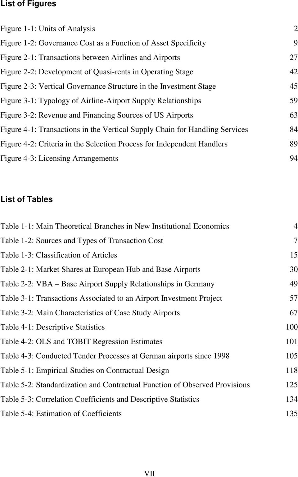 Financing Sources of US Airports 63 Figure 4-1: Transactions in the Vertical Supply Chain for Handling Services 84 Figure 4-2: Criteria in the Selection Process for Independent Handlers 89 Figure