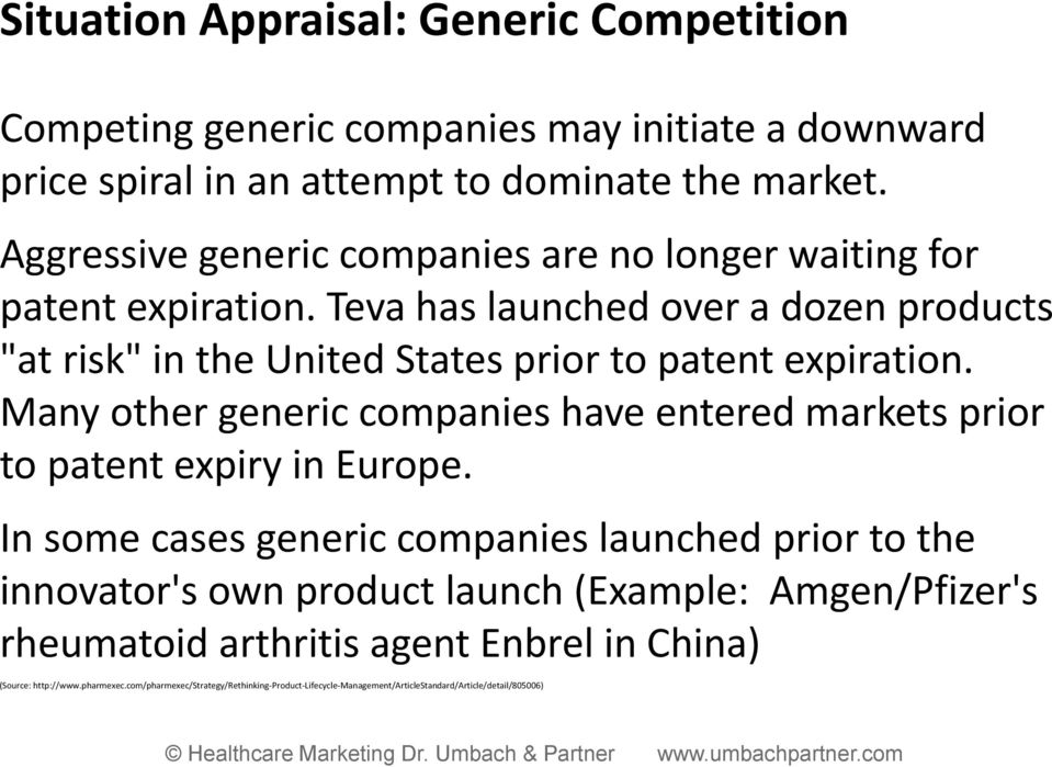 Many other generic companies have entered markets prior to patent expiry in Europe.
