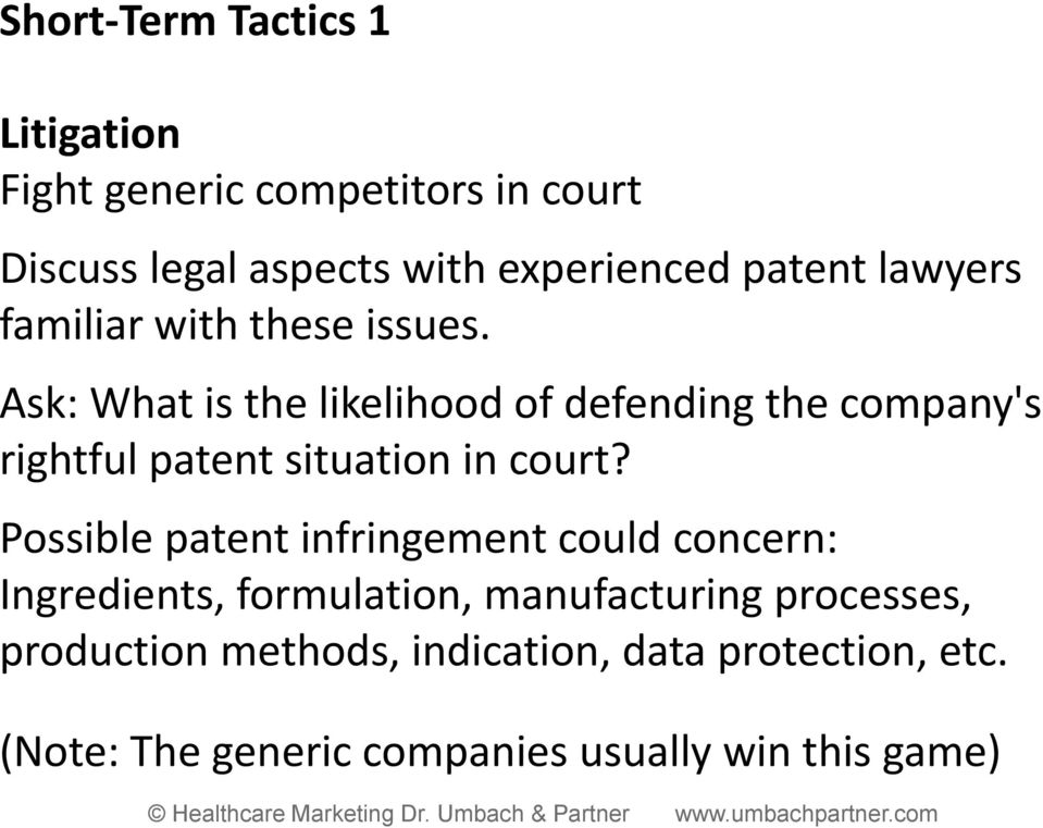 Ask: What is the likelihood of defending the company's rightful patent situation in court?
