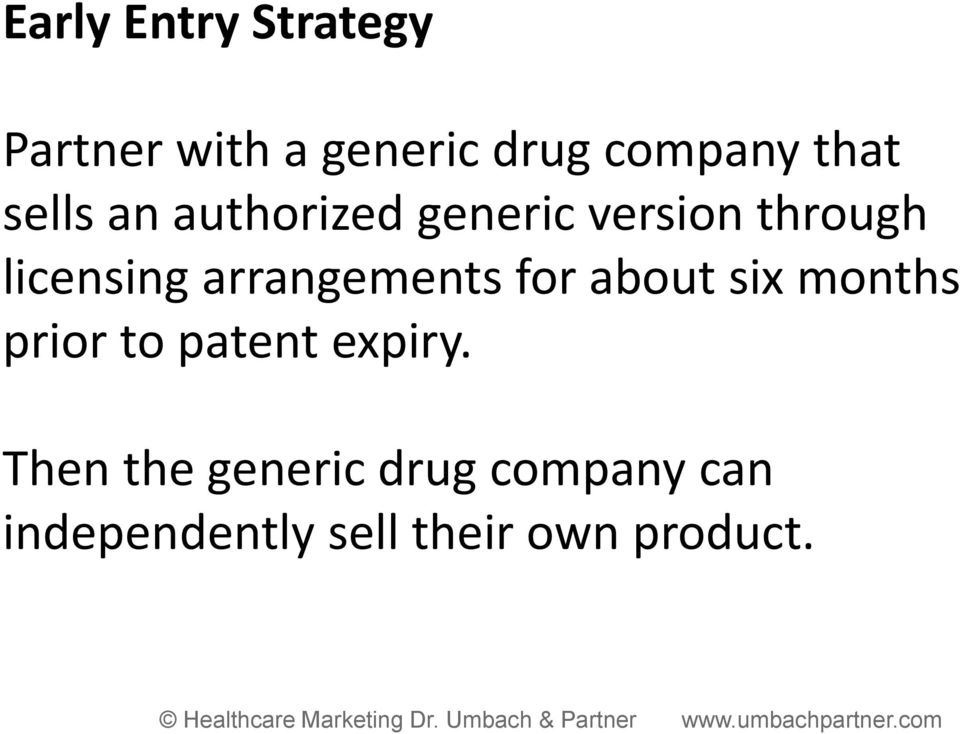 arrangements for about six months prior to patent expiry.