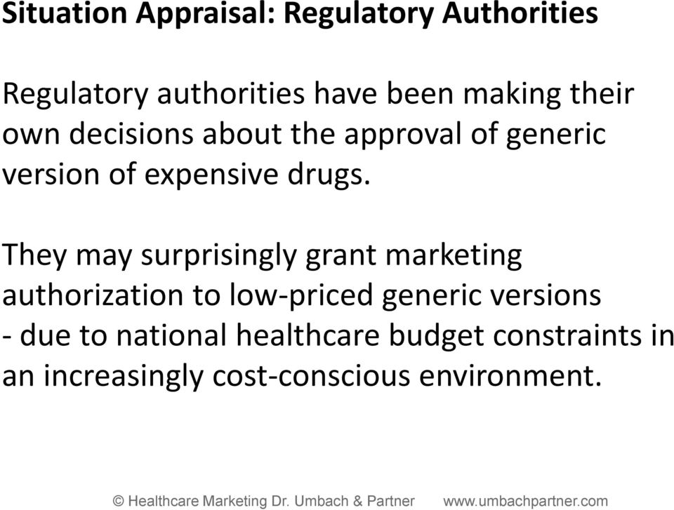They may surprisingly grant marketing authorization to low priced generic versions