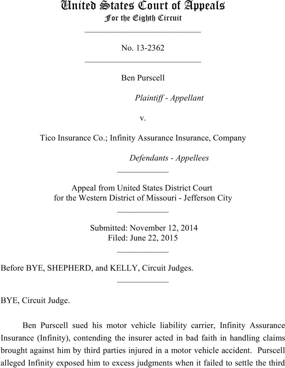 November 12, 2014 Filed: June 22, 2015 Before BYE, SHEPHERD, and KELLY, Circuit Judges. BYE, Circuit Judge.