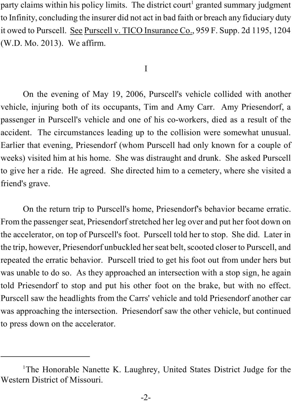 I On the evening of May 19, 2006, Purscell's vehicle collided with another vehicle, injuring both of its occupants, Tim and Amy Carr.