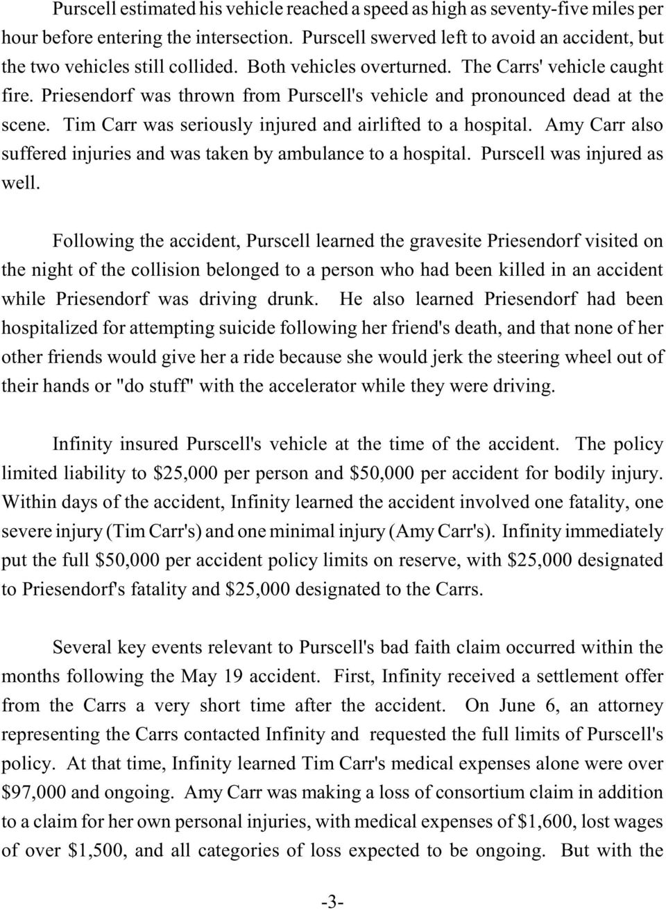 Amy Carr also suffered injuries and was taken by ambulance to a hospital. Purscell was injured as well.