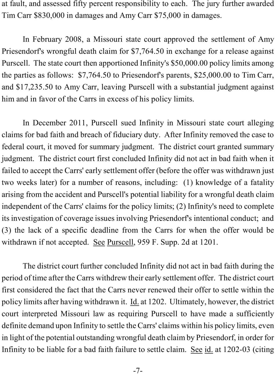 The state court then apportioned Infinity's $50,000.00 policy limits among the parties as follows: $7,764.50 to Priesendorf's parents, $25,000.00 to Tim Carr, and $17,235.