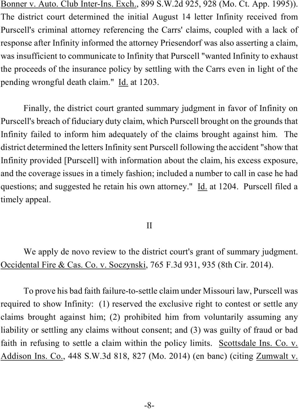 "the attorney Priesendorf was also asserting a claim, was insufficient to communicate to Infinity that Purscell ""wanted Infinity to exhaust the proceeds of the insurance policy by settling with the"