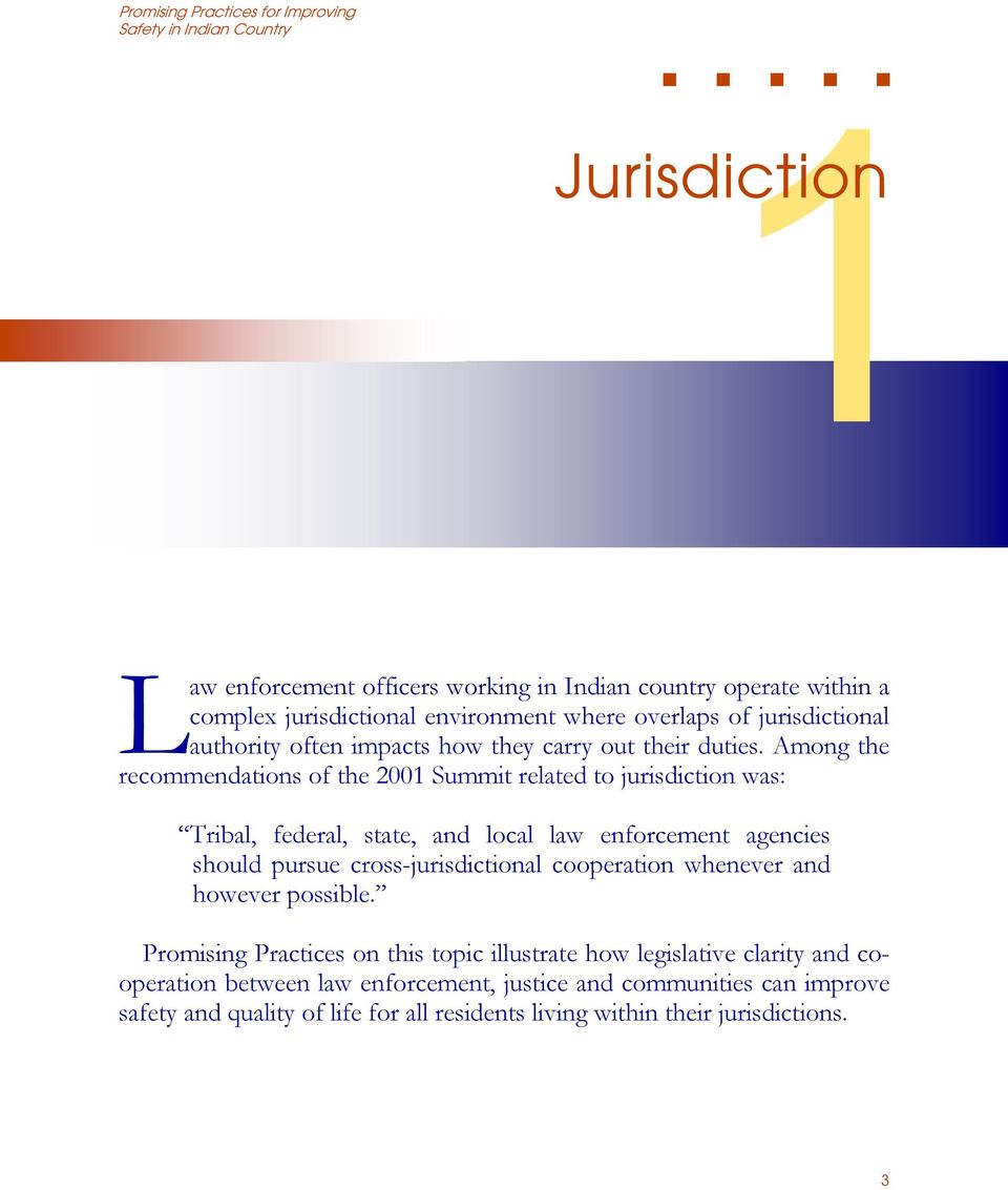 Among the recommendations of the 2001 Summit related to jurisdiction was: Tribal, federal, state, and local law enforcement agencies should pursue