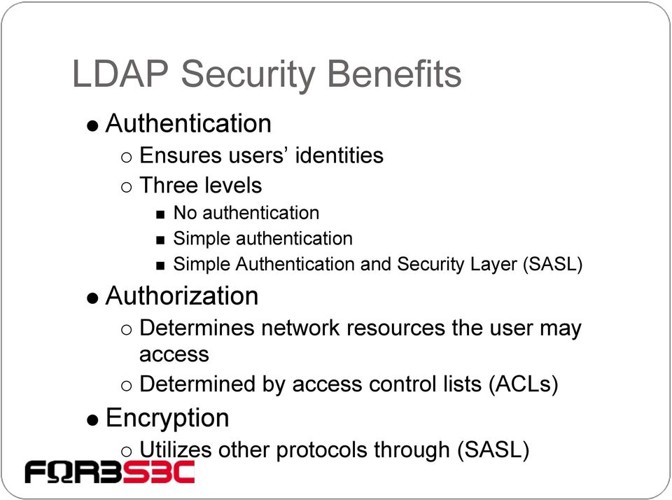 (SASL) Authorization Determines network resources the user may access
