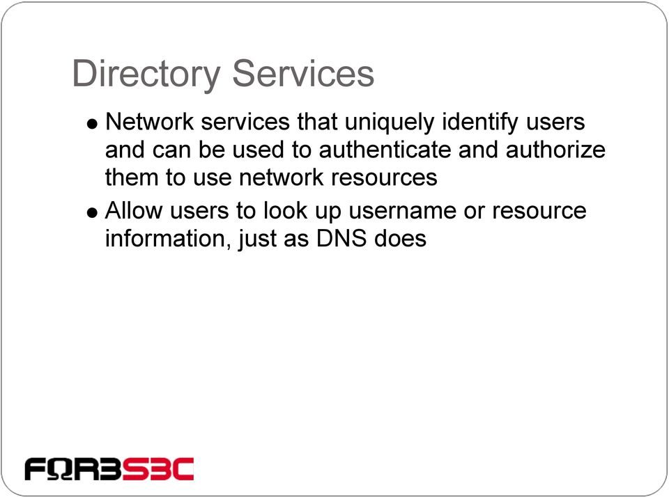 authorize them to use network resources Allow users