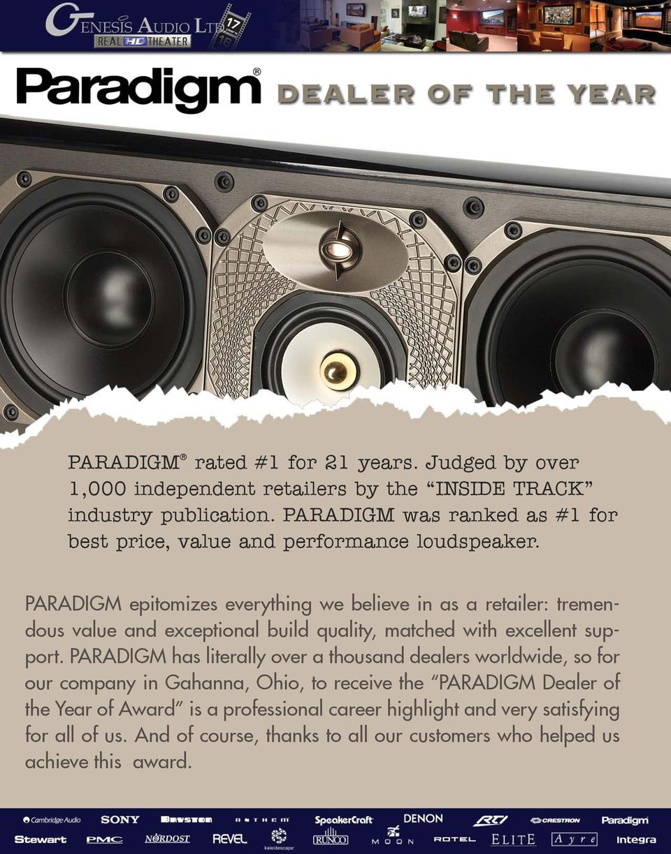 PARADIGM epitomizes everything we believe in as a retailer: tremendous value and exceptional build quality, matched with excellent support.
