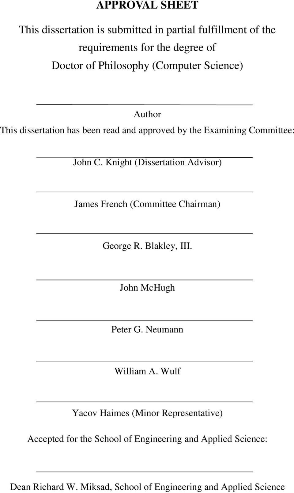 Knight (Dissertation Advisor) James French (Committee Chairman) George R. Blakley, III. John McHugh Peter G. Neumann William A.