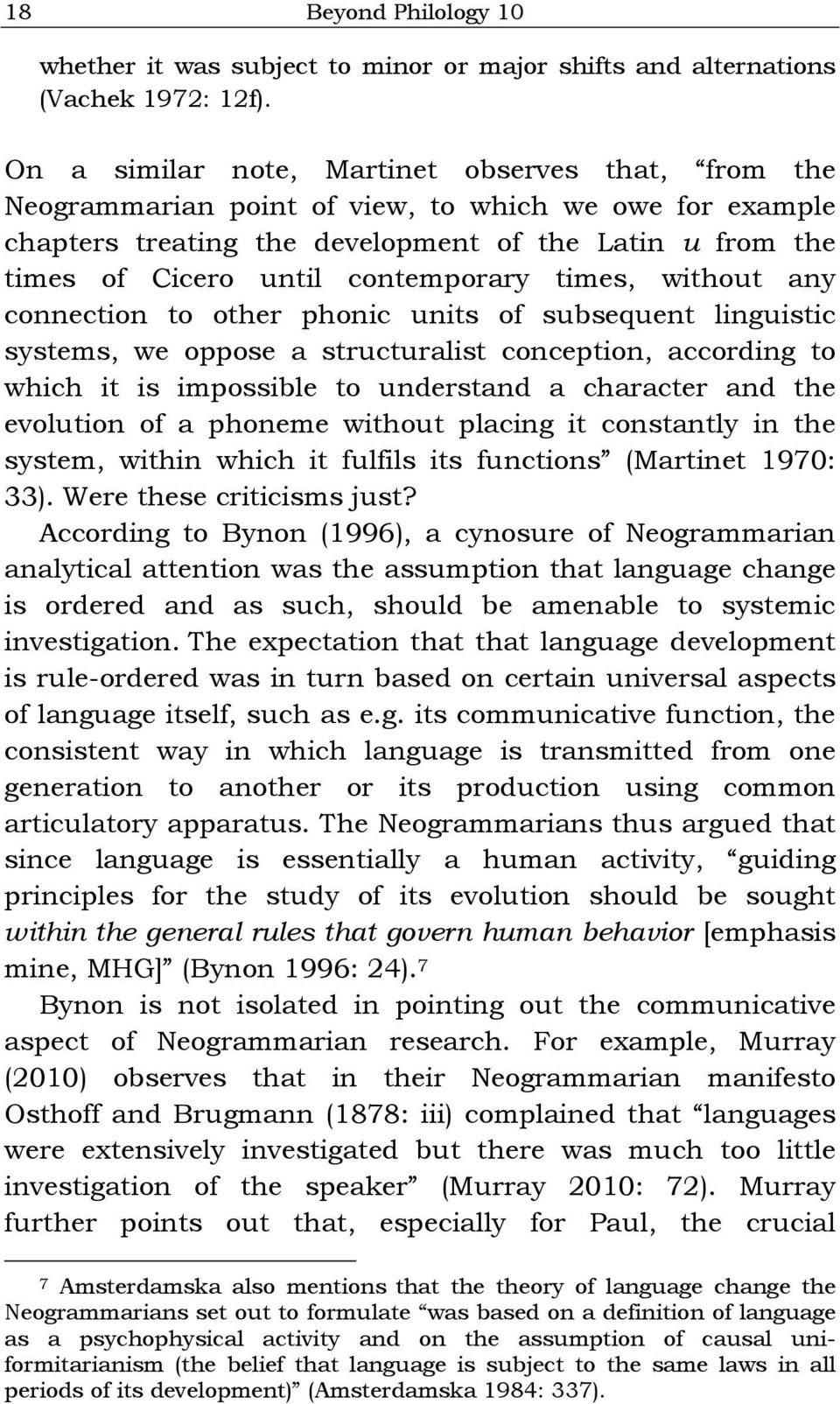 contemporary times, without any connection to other phonic units of subsequent linguistic systems, we oppose a structuralist conception, according to which it is impossible to understand a character