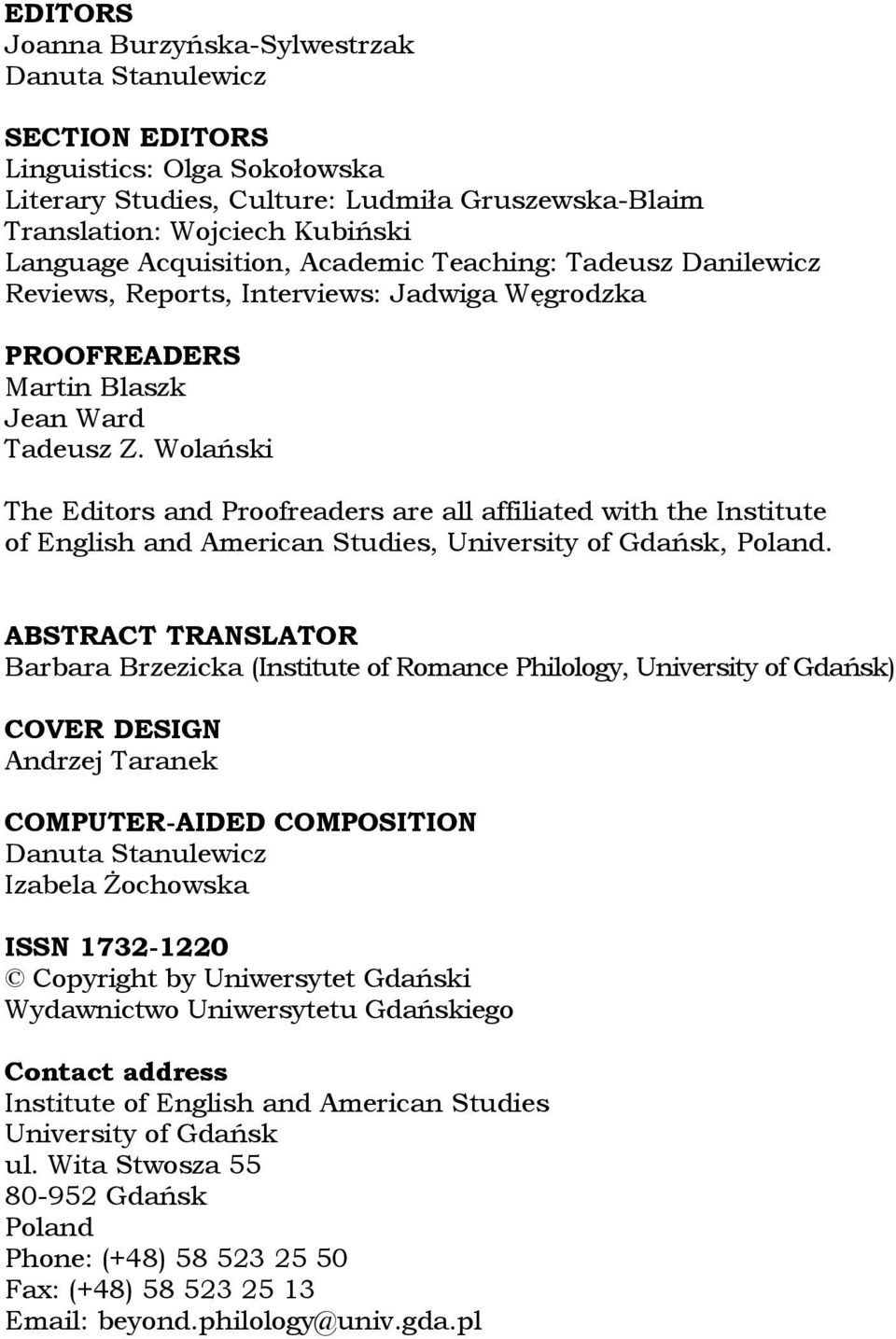 Wolański The Editors and Proofreaders are all affiliated with the Institute of English and American Studies, University of Gdańsk, Poland.