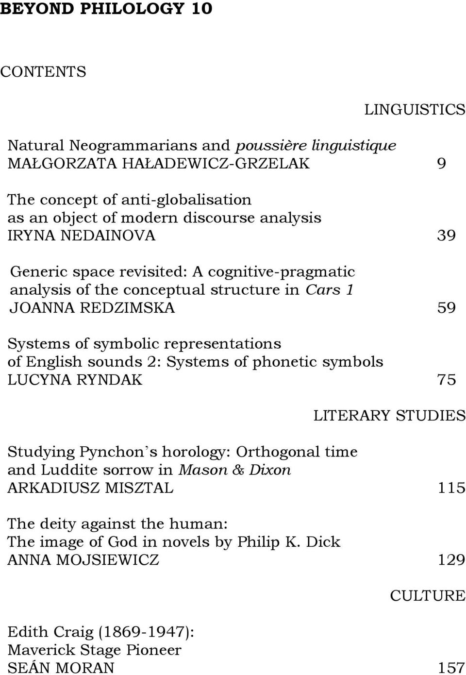 representations of English sounds 2: Systems of phonetic symbols LUCYNA RYNDAK 75 LITERARY STUDIES Studying Pynchon's horology: Orthogonal time and Luddite sorrow in Mason & Dixon