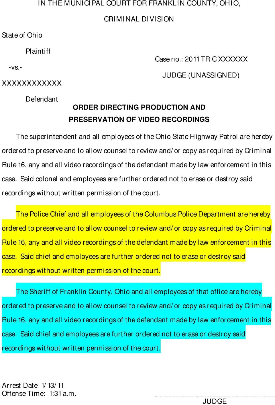 preserve and to allow counsel to review and/or copy as required by Criminal Rule 16, any and all video recordings of the defendant made by law enforcement in this case.
