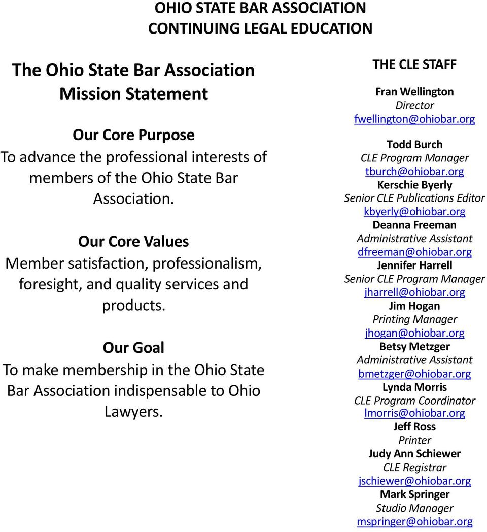 Our Goal To make membership in the Ohio State Bar Association indispensable to Ohio Lawyers. THE CLE STAFF Fran Wellington Director fwellington@ohiobar.