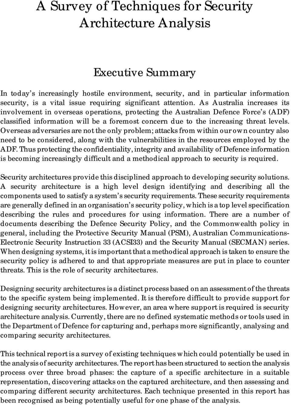 As Australia increases its involvement in overseas operations, protecting the Australian Defence Force s (ADF) classified information will be a foremost concern due to the increasing threat levels.