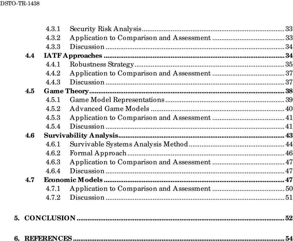 .. 41 4.6 Survivability Analysis... 43 4.6.1 Survivable Systems Analysis Method... 44 4.6.2 Formal Approach... 46 4.6.3 Application to Comparison and Assessment... 47 4.6.4 Discussion.