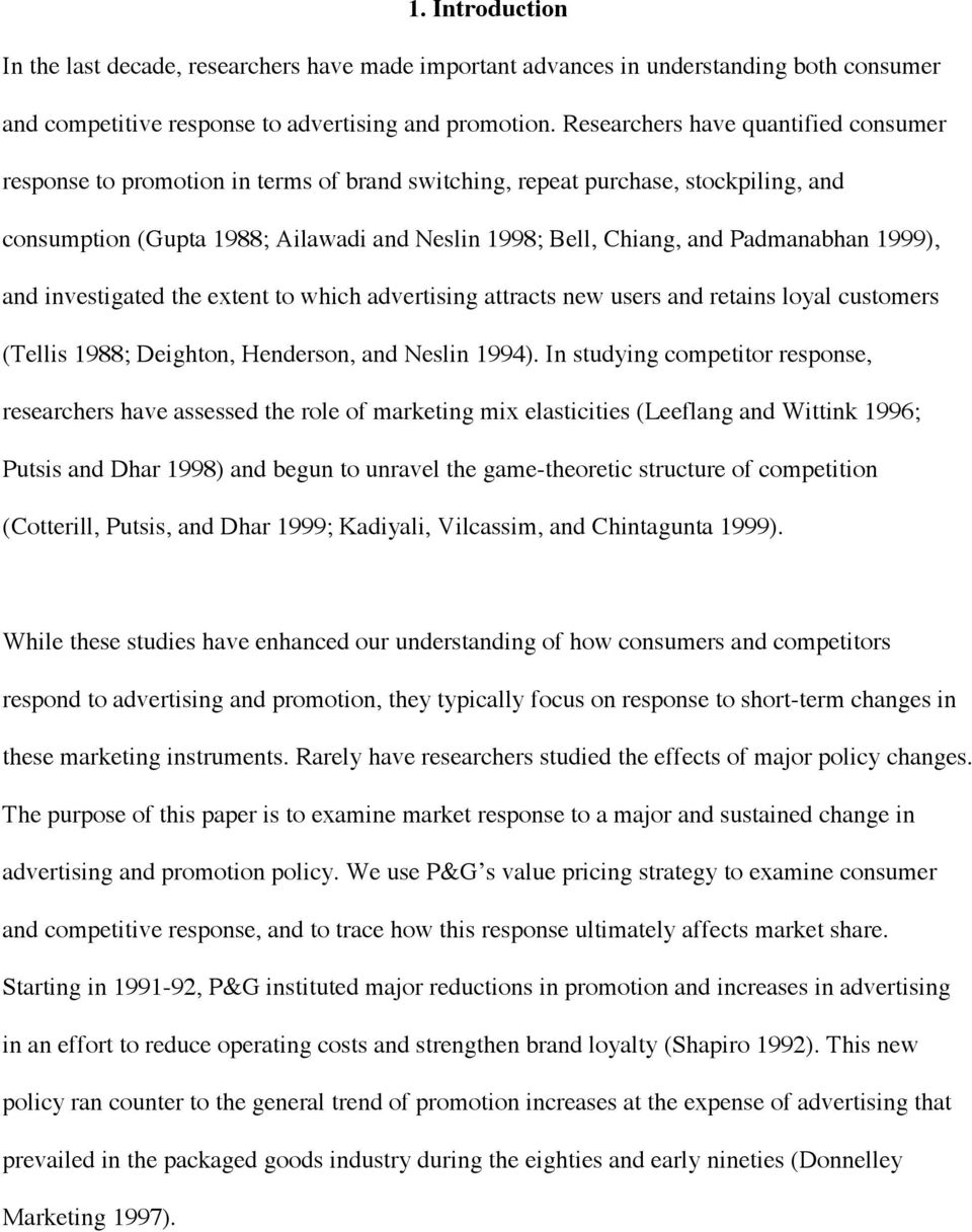 Padmanabhan 1999), and investigated the extent to which advertising attracts new users and retains loyal customers (Tellis 1988; Deighton, Henderson, and Neslin 1994).