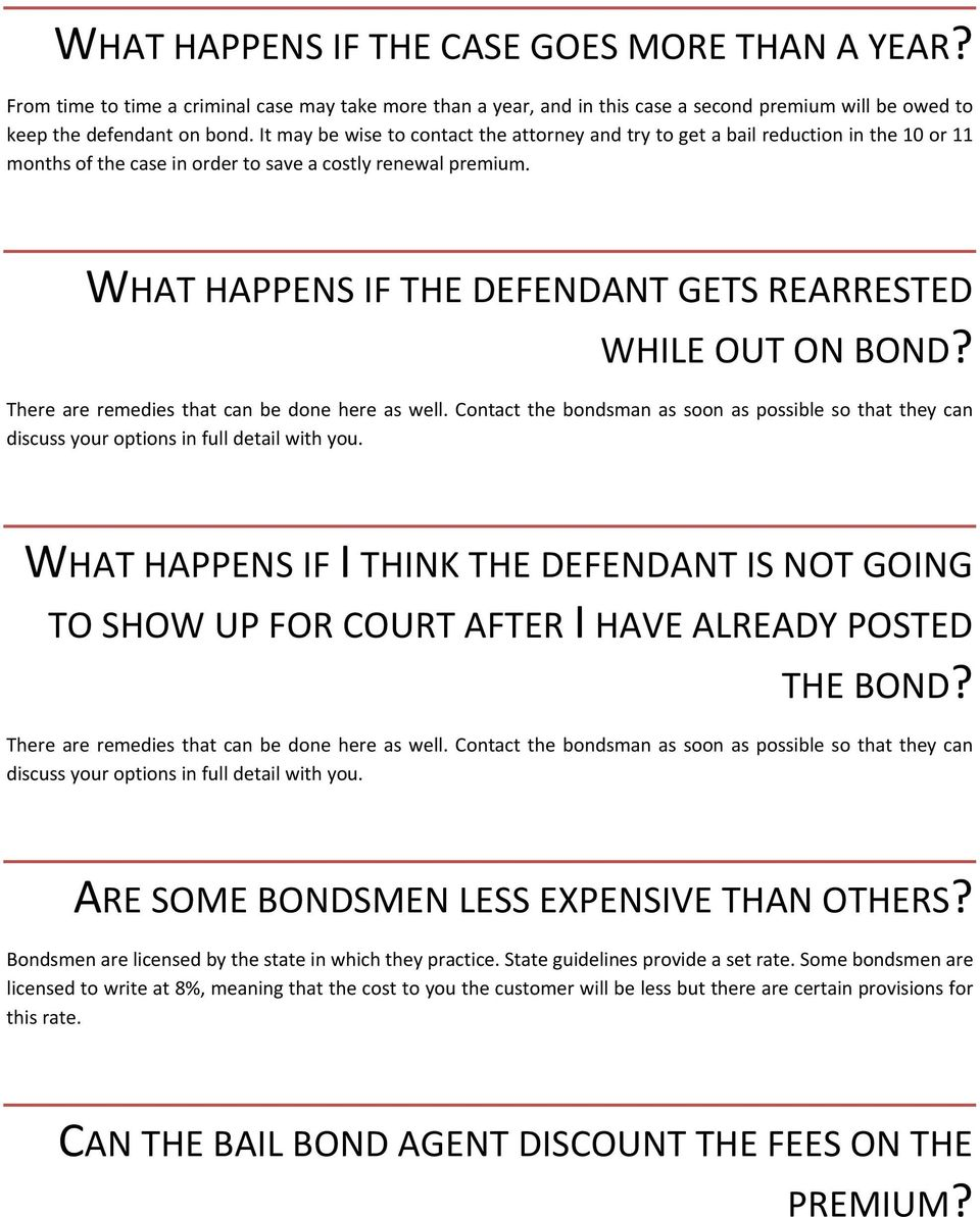 WHAT HAPPENS IF THE DEFENDANT GETS REARRESTED WHILE OUT ON BOND? There are remedies that can be done here as well.