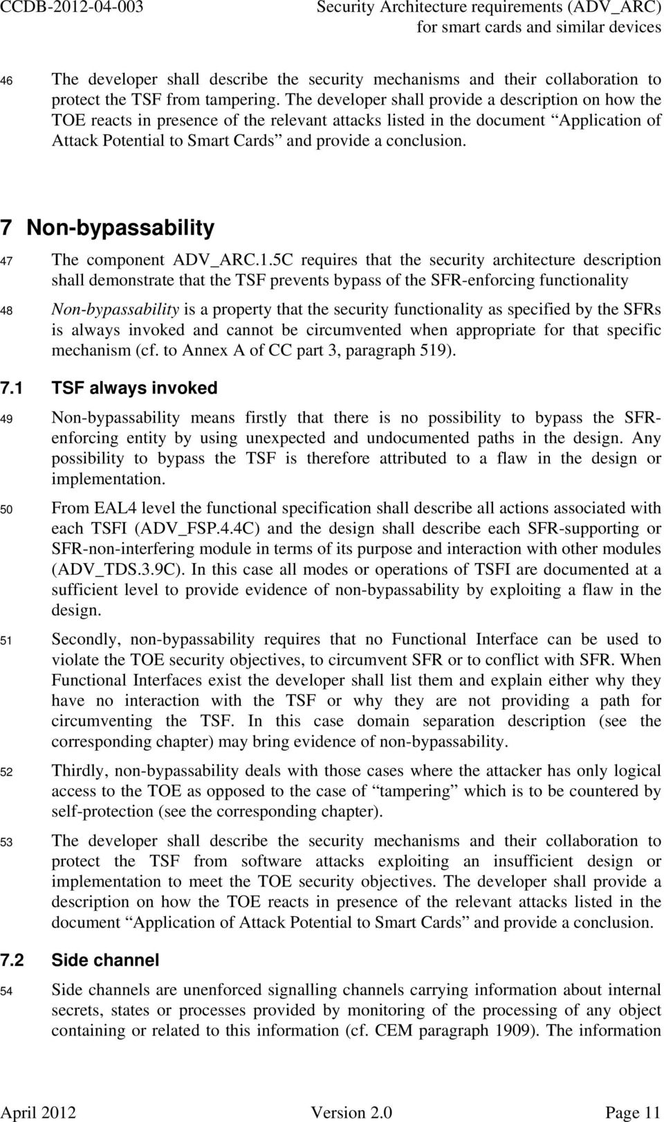 7 Non-bypassability 47 The component ADV_ARC.1.