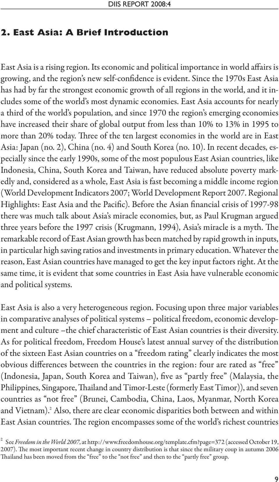 East Asia accounts for nearly a third of the world s population, and since 1970 the region s emerging economies have increased their share of global output from less than 10% to 13% in 1995 to more