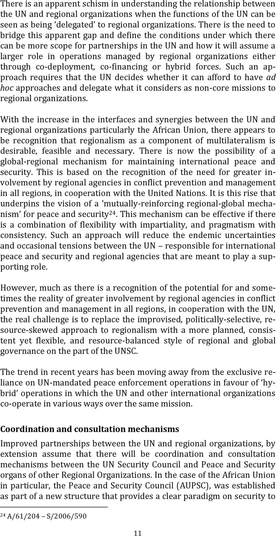 regional organizations either through co-deployment, co-financing or hybrid forces.