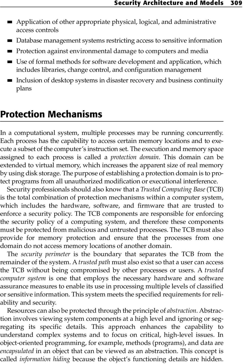 Inclusion of desktop systems in disaster recovery and business continuity plans Protection Mechanisms In a computational system, multiple processes may be running concurrently.