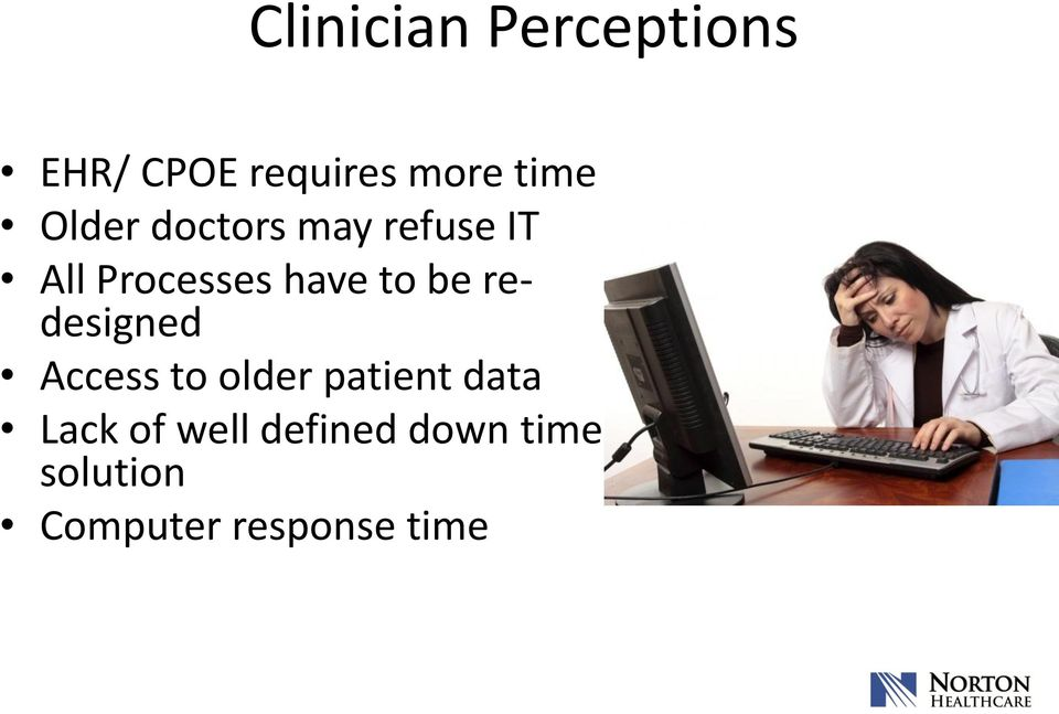 be redesigned Access to older patient data Lack of
