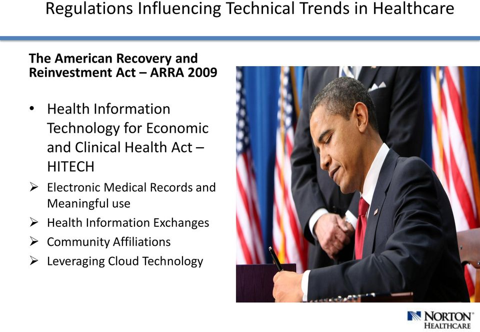 and Clinical Health Act HITECH Electronic Medical Records and Meaningful use