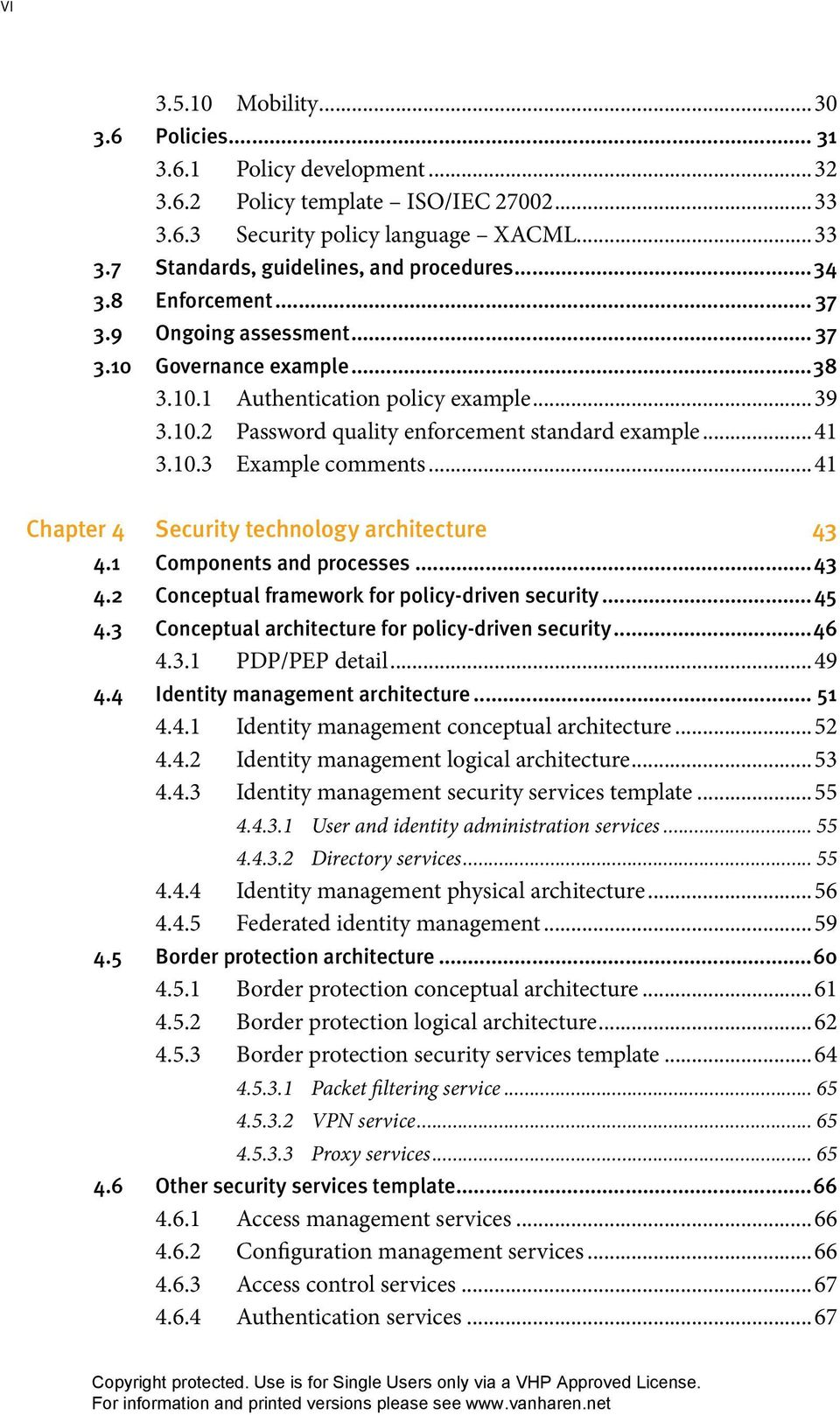 ..41 Chapter 4 Security technology architecture 43 4.1 Components and processes 43 4.2 Conceptual framework for policy-driven security 45 4.3 Conceptual architecture for policy-driven security 46 4.3.1 PDP/PEP detail.