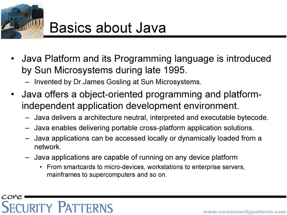Java delivers a architecture neutral, interpreted and executable bytecode. Java enables delivering portable cross-platform application solutions.