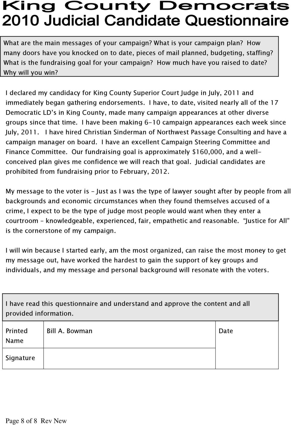 I declared my candidacy for King County Superior Court Judge in July, 2011 and immediately began gathering endorsements.