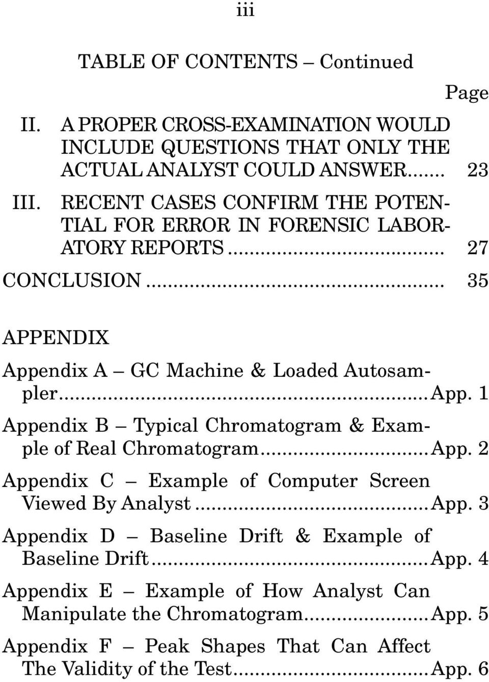 ndix A GC Machine & Loaded Autosampler... App. 1 Appendix B Typical Chromatogram & Example of Real Chromatogram... App. 2 Appendix C Example of Computer Screen Viewed By Analyst.