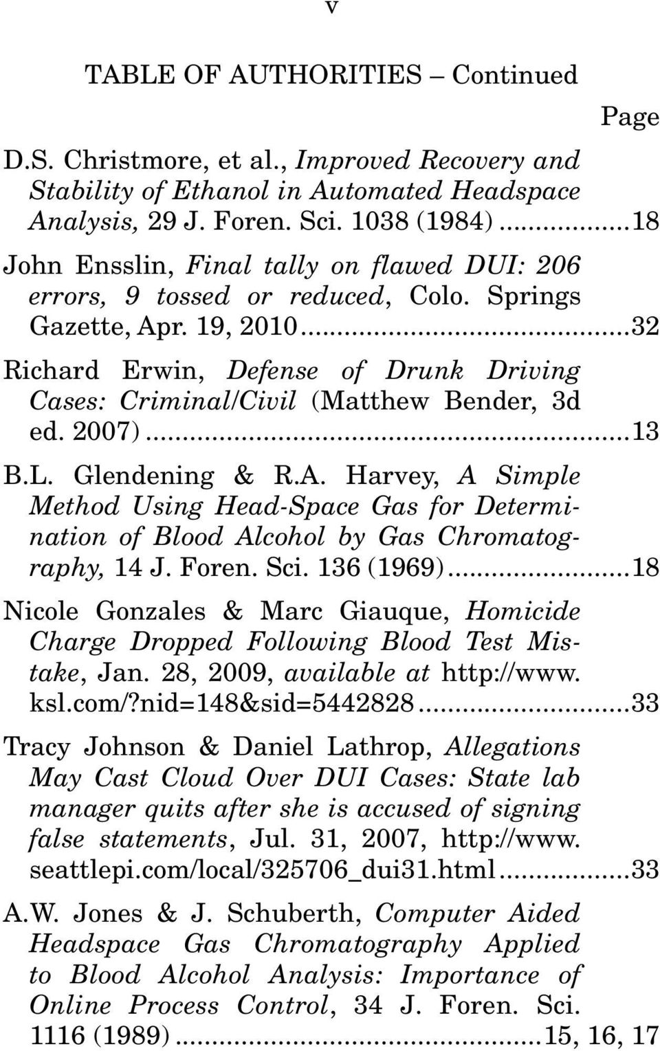 .. 32 Richard Erwin, Defense of Drunk Driving Cases: Criminal/Civil (Matthew Bender, 3d ed. 2007)... 13 B.L. Glendening & R.A.