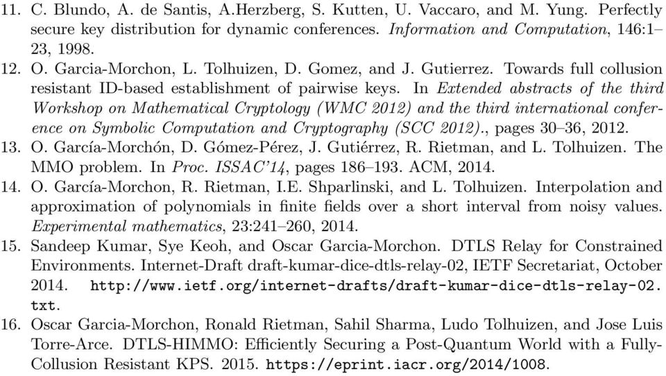 In Extended abstracts of the third Workshop on Mathematical Cryptology (WMC 2012) and the third international conference on Symbolic Computation and Cryptography (SCC 2012)., pages 30 36, 2012. 13. O.