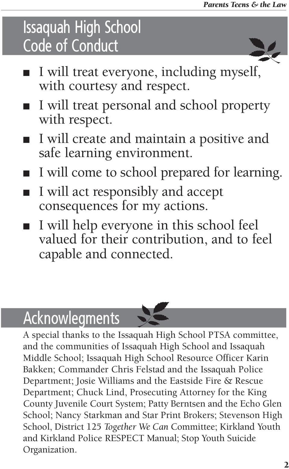 I will help everyone in this school feel valued for their contribution, and to feel capable and connected.