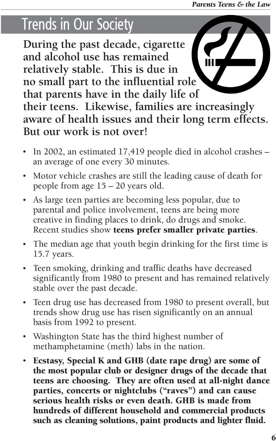 But our work is not over! In 2002, an estimated 17,419 people died in alcohol crashes an average of one every 30 minutes.