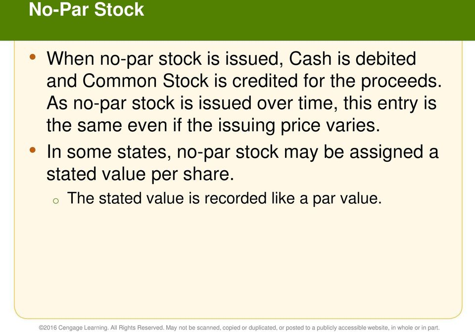 As no-par stock is issued over time, this entry is the same even if the issuing