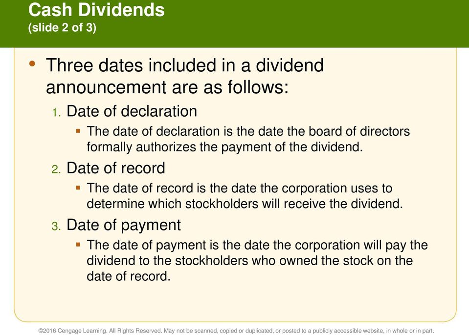 2. Date of record The date of record is the date the corporation uses to determine which stockholders will receive the