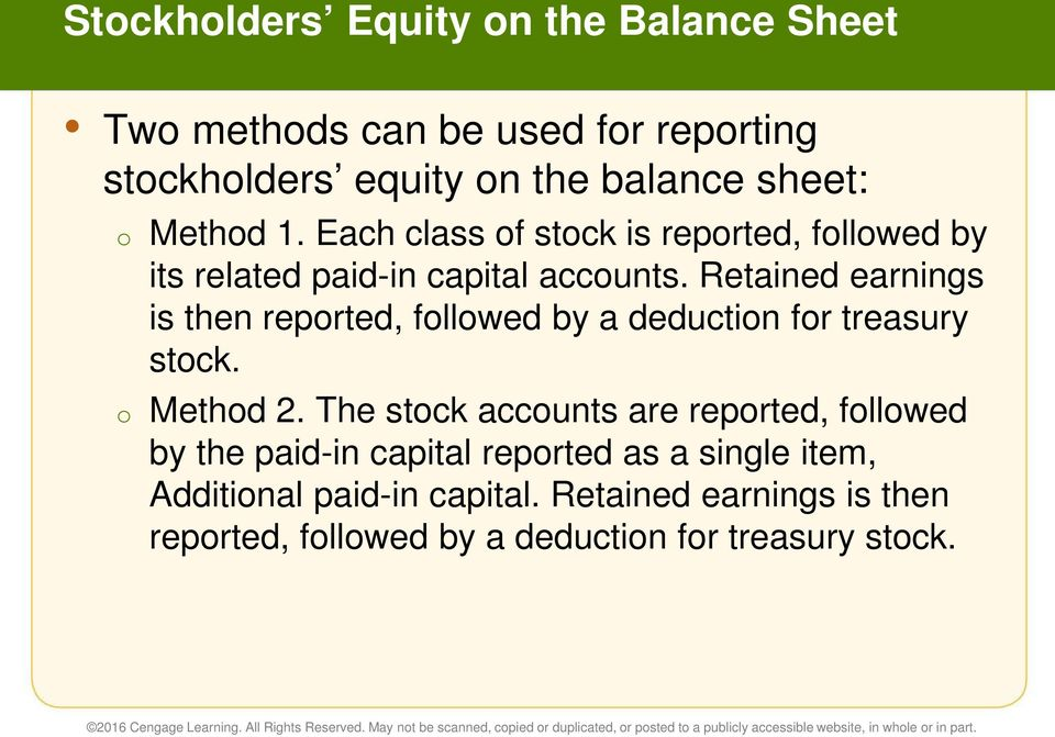 Retained earnings is then reported, followed by a deduction for treasury stock. o Method 2.