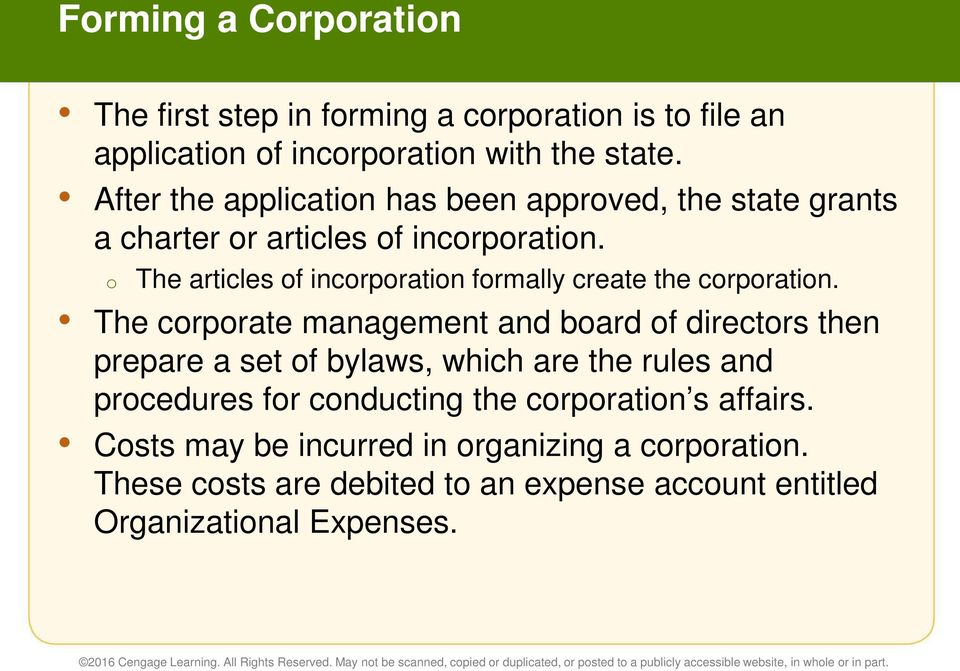 o The articles of incorporation formally create the corporation.